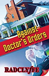 Against Doctor's Orders (A Rivers Community Romance) by Radclyffe (2014-11-18)
