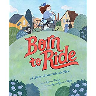Born to Ride: A Story About Bicycle Face: A Story About Bicycle Face