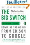 The Big Switch - Rewiring the World,...