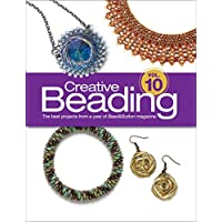 Creative Beading: The Best Projects from a Year of Bead & Button Magazine: 10