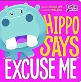 Hippo Says Excuse Me (Hello Genius) by Michael Dahl (2011-02-01)