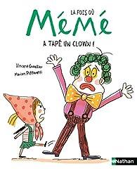 La fois où Mémé a tapé un clown !  par Vincent Cuvellier