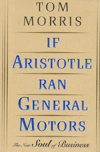 if-aristotle-ran-general-motors-the-new-soul-of-business