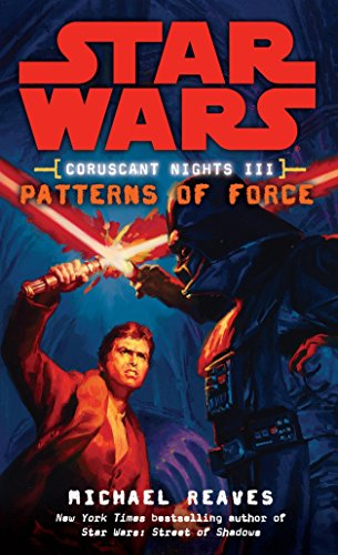Star Wars. Coruscant Nights III. Patterns Of Force por Reaves Michael