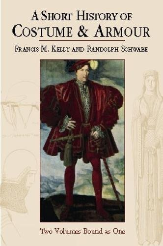 A Short History of Costume & Armour (Dover Fashion and Costumes) (Kelly Company Kostüm)