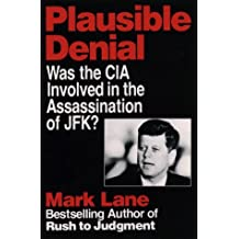 Plausible Denial: Was the CIA Involved in the JFK Assassination? by Lane, Mark (March 12, 1992) Paperback