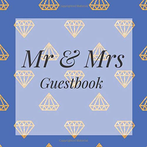 Mr & Mrs Guestbook: Blue gold Diamonds Bling Event Signing Guest Book - Visitor Message w/ Photo Space Gift Log Tracker Recorder Organizer Address ... for Special Memories/Party Reception Table - Blue Diamond Bling