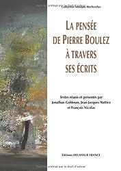 La pensée de Pierre Boulez à travers ses écrits