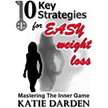 10 Key Strategies for EASY Weight Loss (English Edition)