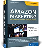 Amazon-Marketing: Das Praxisbuch für mehr Erfolg bei Amazon. Expertenwissen und Strategien von Amazon-Profi Christian Kelm. Inkl. Amazon SEO