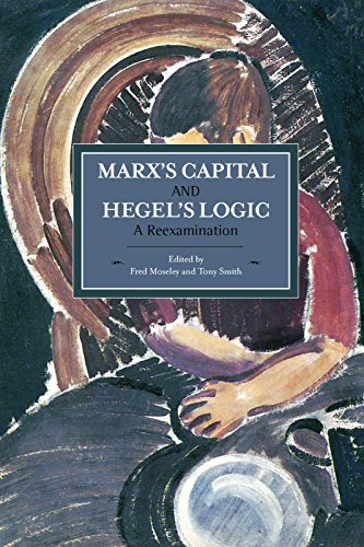 Marx's Capital And Hegel's Logic: A Reexamination: Historical Materialism, Volume 64