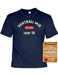 Volljährig cooler Spruch T-shirt - Vertrau mir - ich bin jetzt 18 Zur Volljährigkeit zum 18 Geburtstag Geschenk mit Urkunde : )
