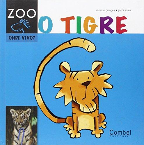 O tigre (Cabalo ZOO. Onde vivo?) por Montse Ganges