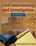 Civil Interviewing and Investigation for Paralegals by Cynthia Bandars Schroeder (1999-02-25)