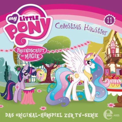 Folge 11: Celestias Haustier (Das Original-Hörspiel zur TV-Serie)
