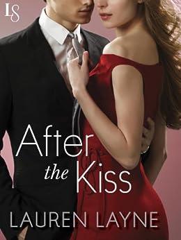After the Kiss: A Sex, Love & Stiletto Novel (Sex, Love, & Stiletto Series) von [Layne, Lauren]