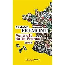 Portrait de la France (Tome 1) (Champs Essais)