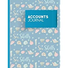 Accounts Journal: Account Book Journal, Bookkeeping Ledger For Small Business, General Accounting Journal, Cute Sea Shells Cover: Volume 49 (Accounts Journals)