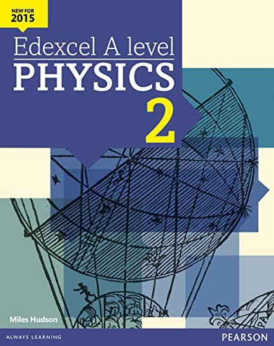 Edexcel A Level Physics Student Book 2 + Activebook (Edexcel A Level Science (2015)) by Hudson, Miles (October 23, 2015) Paperback