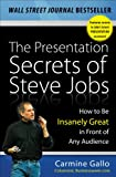 The Presentation Secrets of Steve Jobs: How to Be Insanely Great in Front of Any Audience (English Edition)