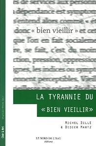 vignette de 'La tyrannie du bien vieillir (Michel Billé)'