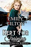 Kept for Training (Victorian Correction Book 8) (English Edition)