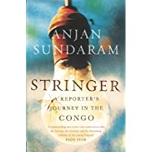Stringer: A Reporter's Journey in the Congo (English Edition)