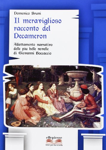 Il meraviglioso racconto del Decameron. Adattamento narrativo delle pi belle novelli di Giovanni Boccaccio. Con e-book. Con espansione online