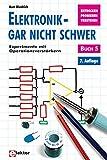 Elektronik gar nicht schwer, Bd.5, Experimente mit Operationsverstärkern