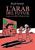 L'ARAB DEL FUTUR (Scatalà) (Vol I) (Salamandra Català)