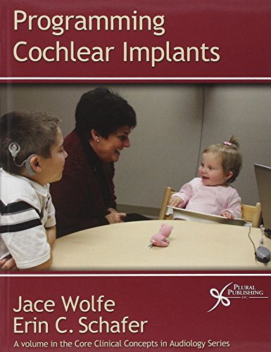 Programming Cochlear Implants (Core Clincal Concepts in Audiology)