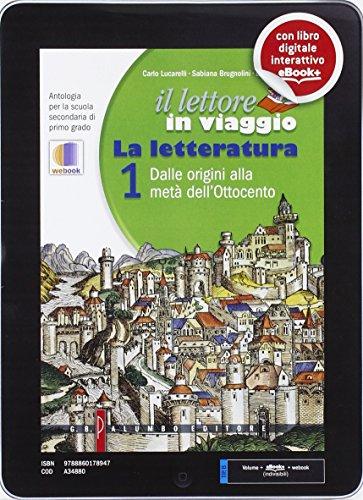 Il lettore in viaggio. La letteratura. Per la Scuola media. Con e-book. Con espansione online: 1