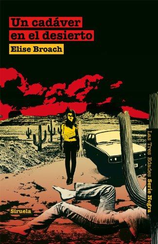 Un cadáver en el desierto (Las Tres Edades / Serie Negra nº 5) por Elise Broach