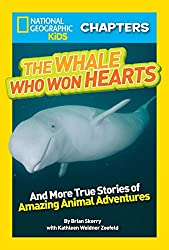 National Geographic Kids Chapters: The Whale Who Won Hearts: And More True Stories of Adventures with Animals (National Geographic Kids Chapters) (NGK Chapters)