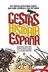 Gestas de la Historia de España: Los héroes y heroínas que nada envidian a los del cómic par Gestas de España
