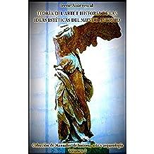 Teoria del arte e historia de las ideas esteticas del mundo antiguo: Coleccion de manuales de historia, arte y arqueologia: 2
