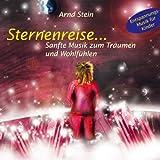 Sternenreise... Sanfte Musik zum Träumen und Wohlfühlen