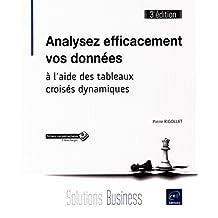 Analysez efficacement vos données - à l'aide des tableaux croisés dynamiques (3e édition)