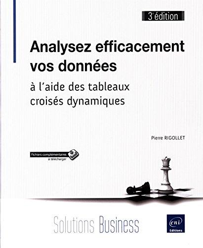 Analysez efficacement vos données - à l'aide des tableaux croisés dynamiques (3e édition) par Pierre RIGOLLET