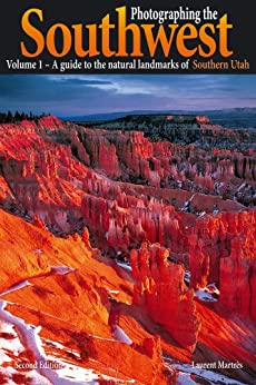Photographing the Southwest: Volume 1--Southern Utah (English Edition) von [Martres, Laurent]
