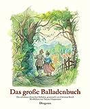 Das große Balladenbuch: Die schönsten deutschen Balladen - Tatjana Hauptmann