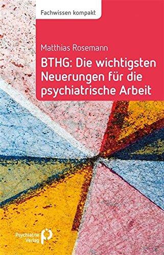 BTHG: Die wichtigsten Neuerungen für die psychiatrische Arbeit (Fachwissen)