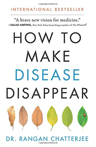 How to Make Disease Disappear por Rangan Chatterjee