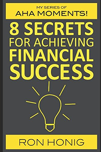 8 secrets for achieving financial success (My series of 'AHA' moments!, Band 1)
