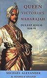 Queen Victoria's Maharajah: Duleep Singh 1838-93