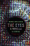 The Eyes: A Novella & Stories (English Edition)