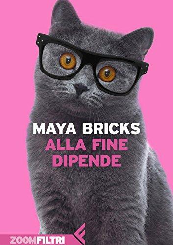 Alla fine dipende di [Bricks, Maya]