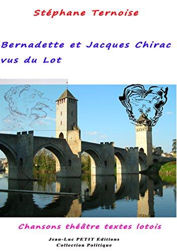 Téléchargement Bernadette et Jacques Chirac vus du Lot: Chansons théâtre textes lotois pdf