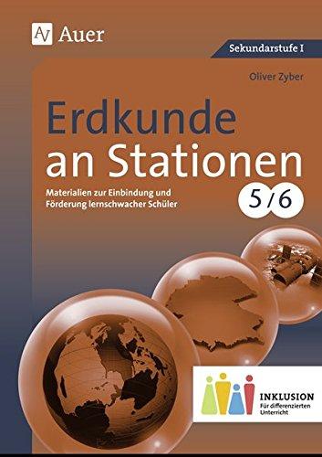 Erdkunde an Stationen 5-6 Inklusion: Materialien zur Einbindung und Förderung lernschwacher Schüler (5. und 6. Klasse)