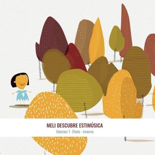 Meli descubre Estimúsica. Volumen 1: Otoño - Invierno. por Pilar García Segura